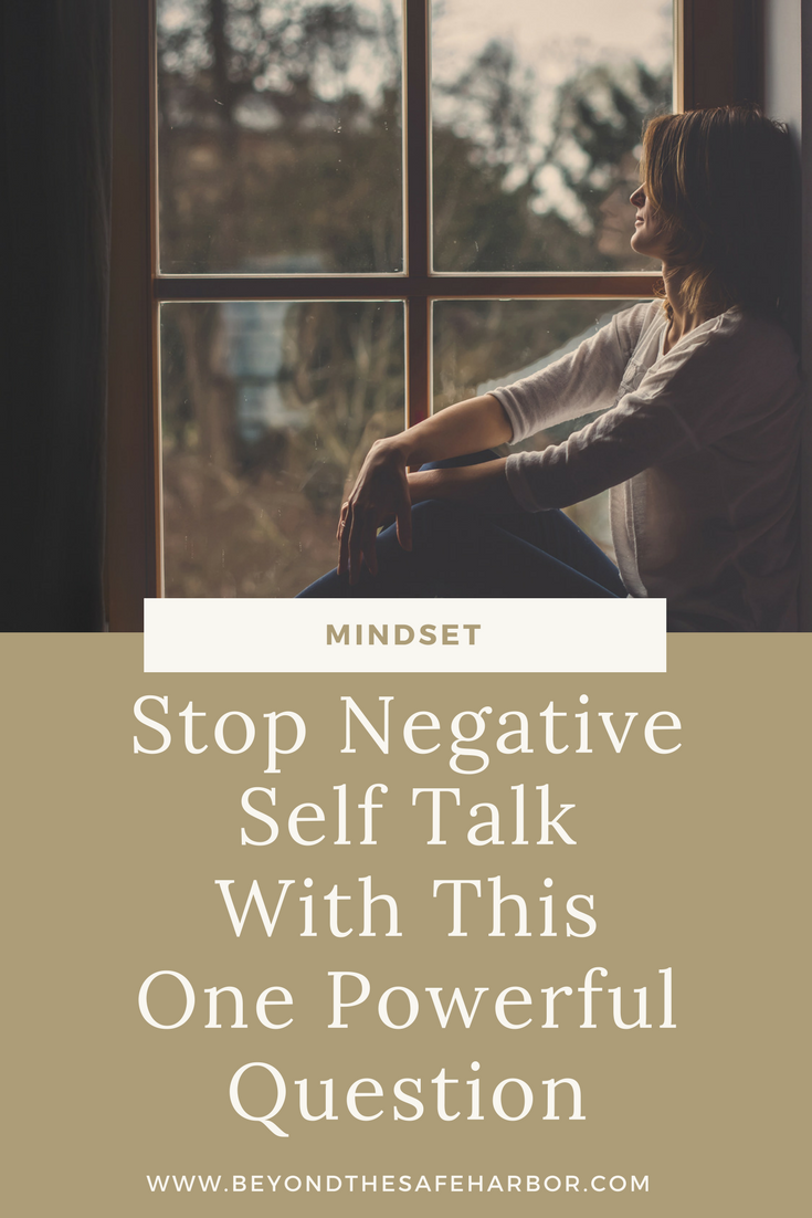 Stop Negative Self Talk With This One Powerful Question
