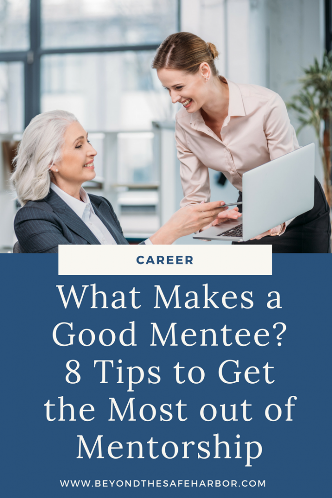 What Makes a Good Mentee? 8 Tips to Get the Most out of Mentorship