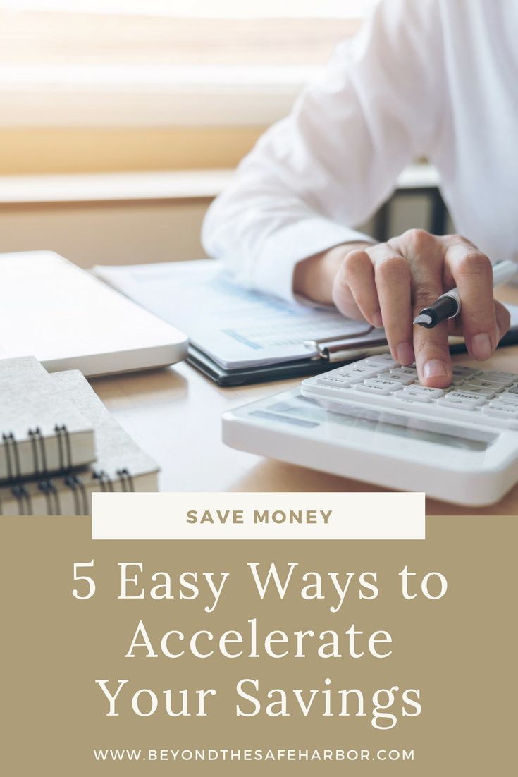 5 Easy Ways to Accelerate Your Savings