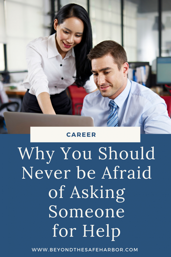 Why You Should Never be Afraid of Asking Someone for Help