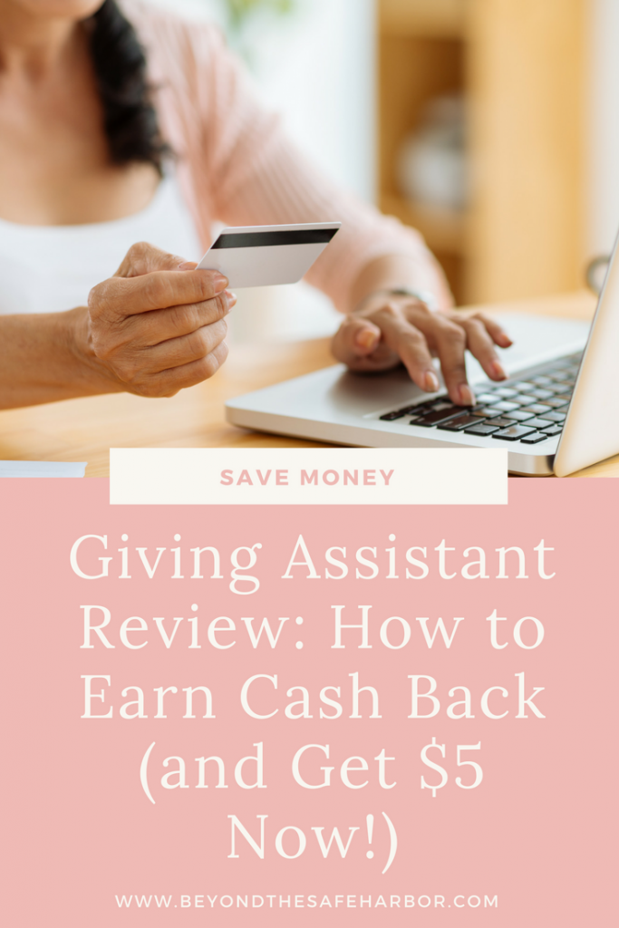 Giving Assistant Review: How to Earn Cash Back (and Get $5 Now!)