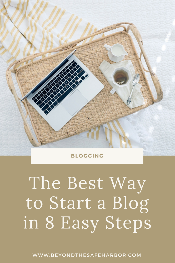 The Best Way to Start a Blog in 8 Easy Steps