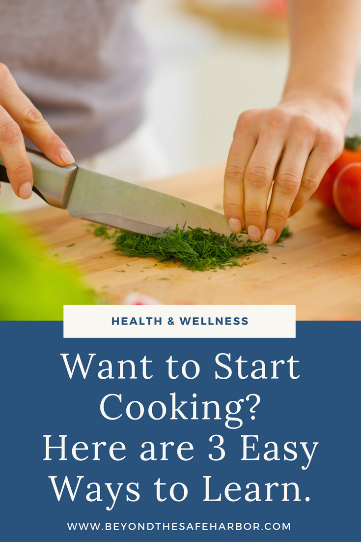 Want to Start Cooking? Here are 3 Easy Ways to Learn.