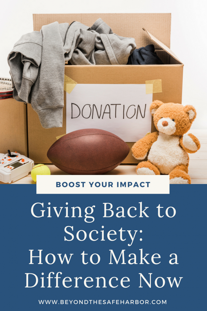 Giving Back to Society: How to Make a Difference Now
