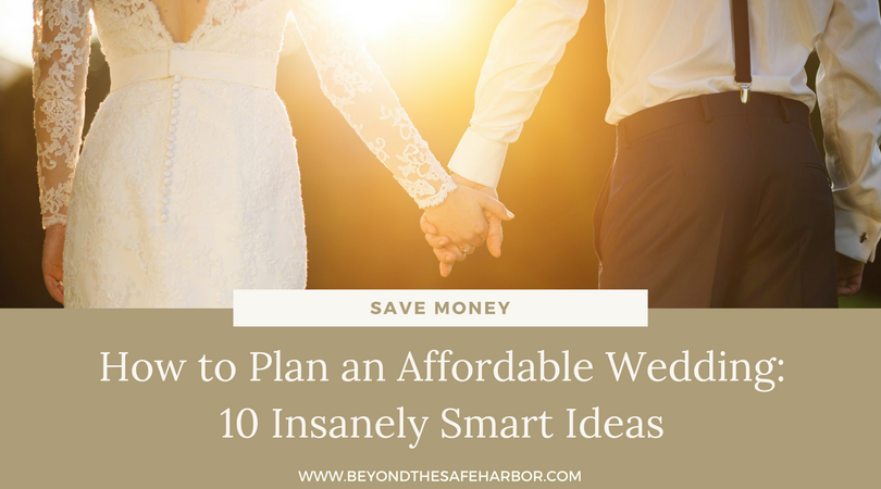 How To Plan A Cheap Wedding.How To Plan An Affordable Wedding 10 Insanely Smart Ideas