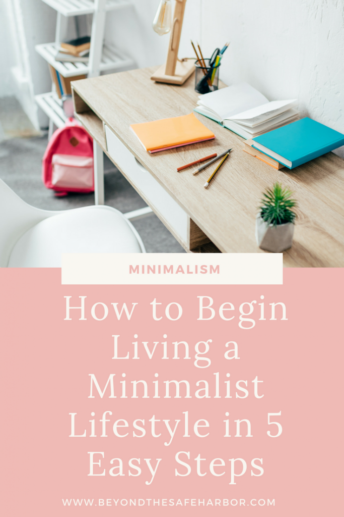 How to Begin Living a Minimalist Lifestyle in 5 Easy Steps