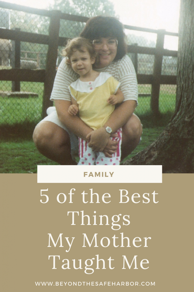 5 of the Best Things My Mother Taught Me