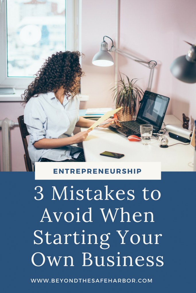 3 Mistakes to Avoid When Starting Your Own Business