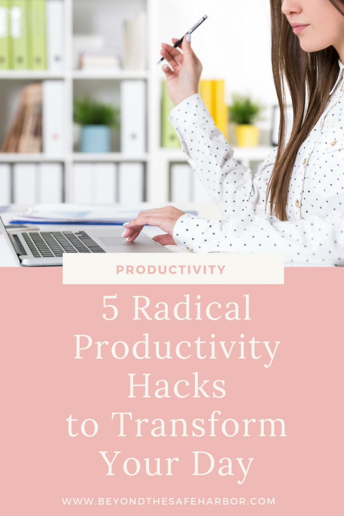 5 Radical Productivity Hacks to Transform Your Day