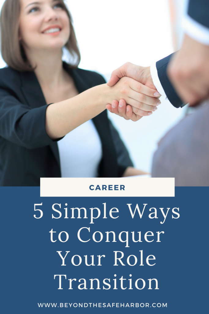 5 Simple Ways to Conquer Your Role Transition