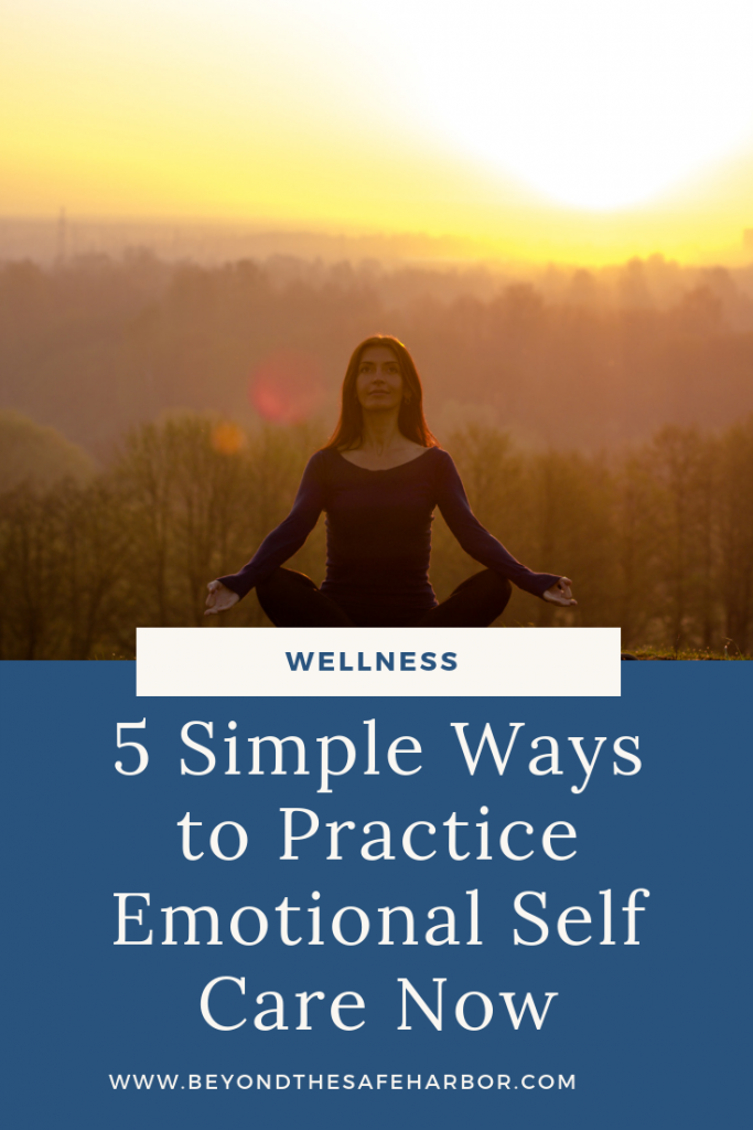 Do you know much about emotional self care? Here are 5 simple ways to begin taking care of our emotional side, and better managing our emotions.