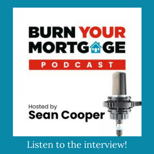 Burn Your Mortgage Podcast Interview