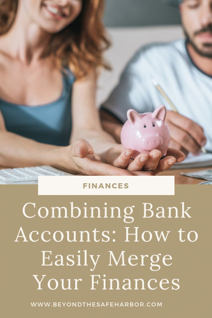Have you started thinking about merging finances with your partner? Here's my simple 6-step approach to combining bank accounts.