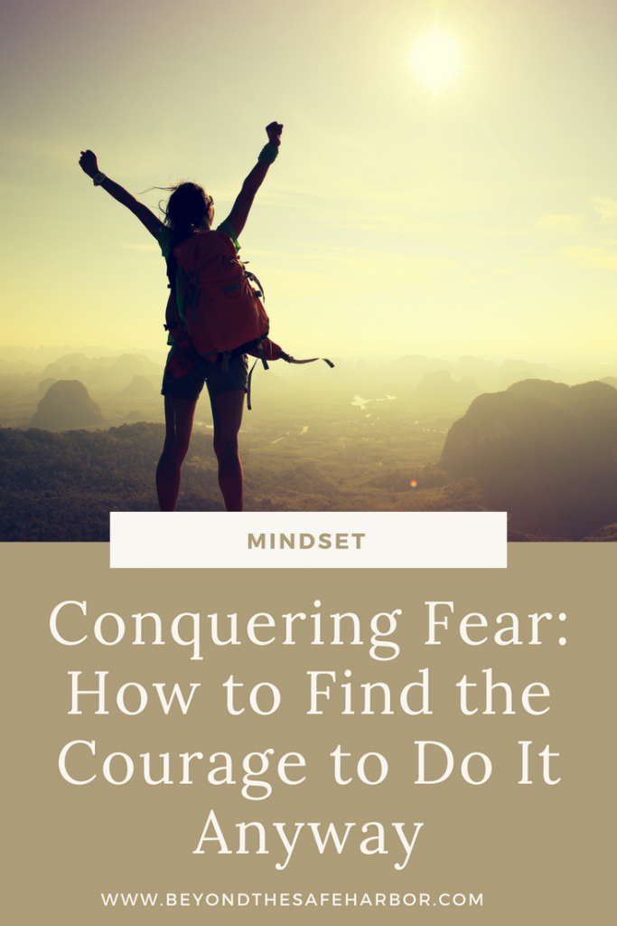 Conquering Fear: How to Find the Courage to Do It Anyway