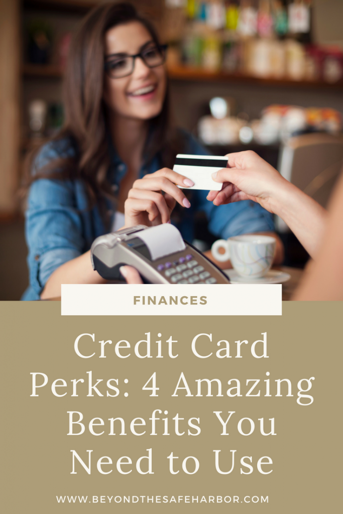 Credit Card Perks: 4 Amazing Benefits You Need to Use