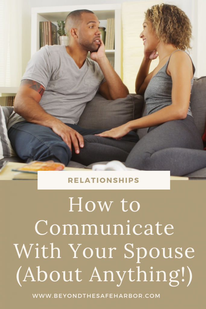 How to Communicate With Your Spouse (About Anything!)