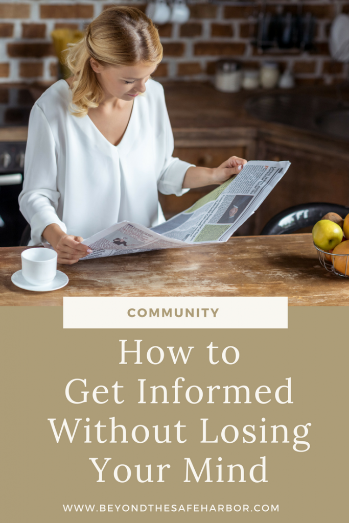How to Get Informed Without Losing Your Mind