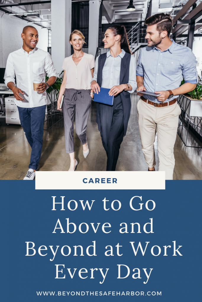 How to Go Above and Beyond at Work Every Day