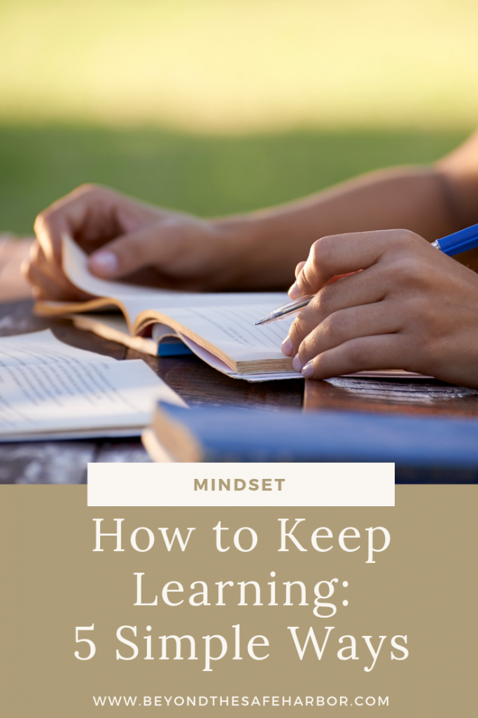 As an adult, ongoing education is often something we have to work at and be deliberate about. Here are 5 simple ways for how to keep learning.
