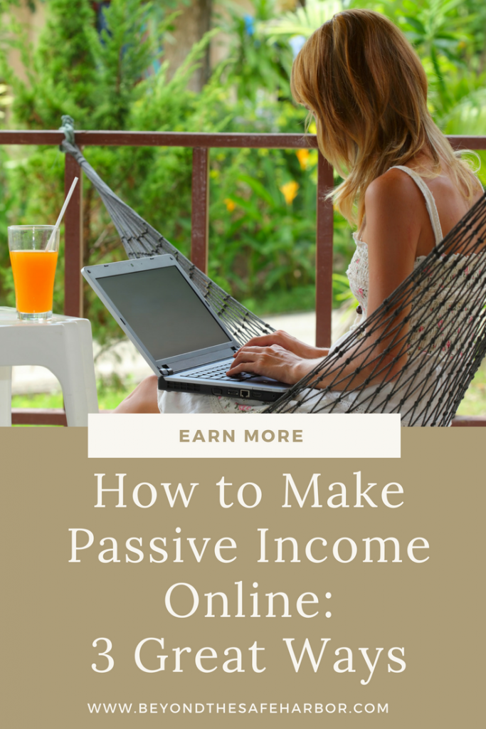 How to Make Passive Income Online: 3 Great Ways